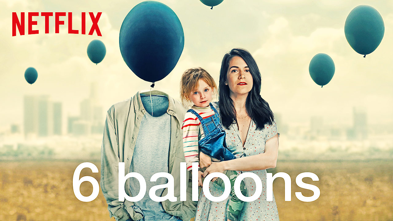 Is 6 Balloons Available To Watch On Netflix In Australia Or New Zealand Newonnetflixanz