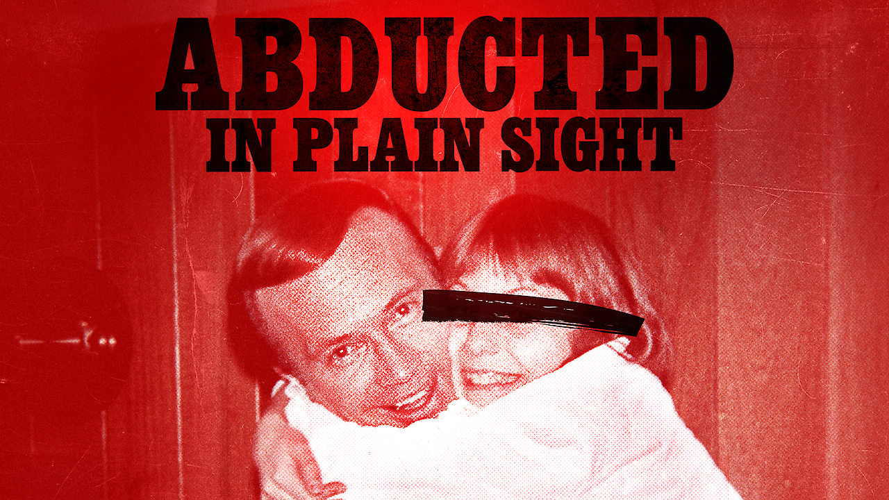 Abducted in Plain Sight on Netflix AUS/NZ
