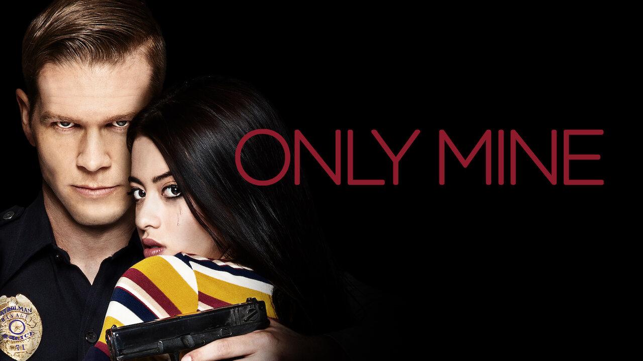 Only Mine on Netflix AUS/NZ