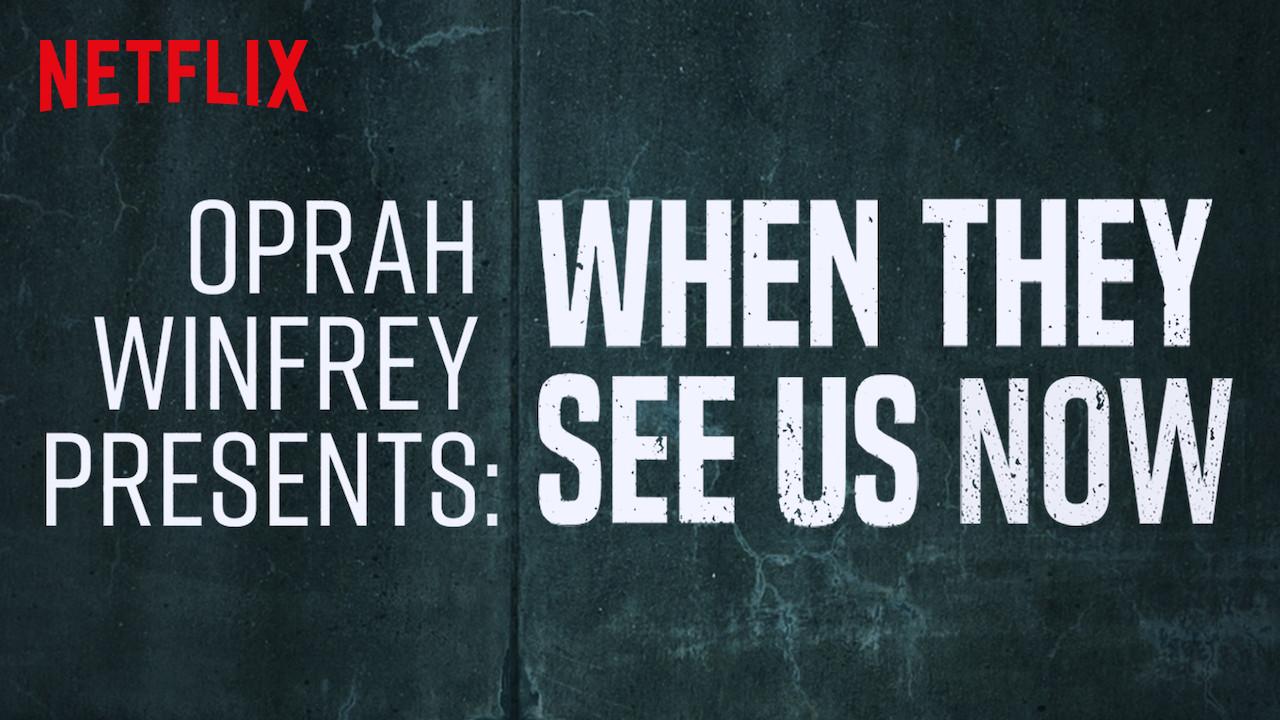 Oprah Winfrey Presents: When They See Us Now on Netflix AUS/NZ