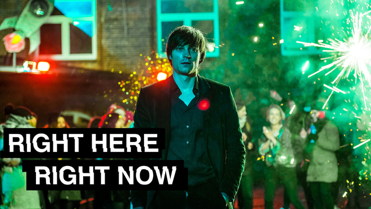 Right Here Right Now on Netflix AUS/NZ