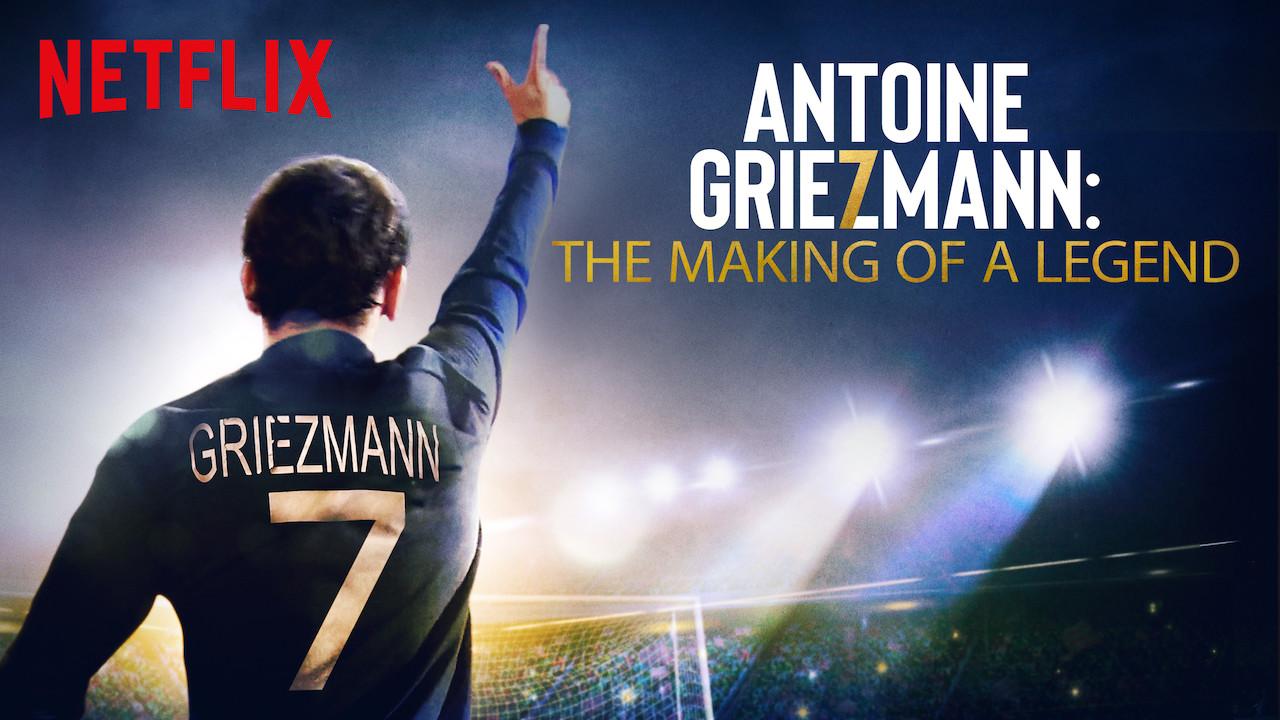 Antoine Griezmann: The Making of a Legend on Netflix AUS/NZ