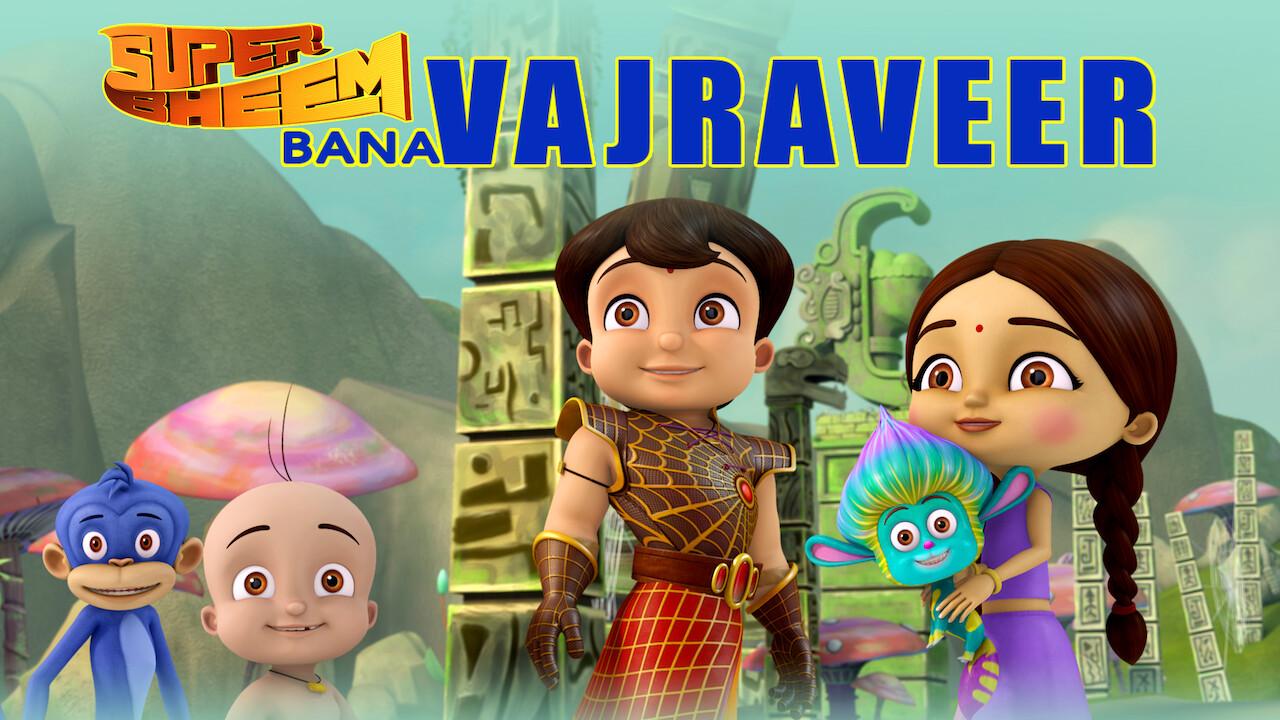 Super Bheem Bana Vajraveer on Netflix AUS/NZ