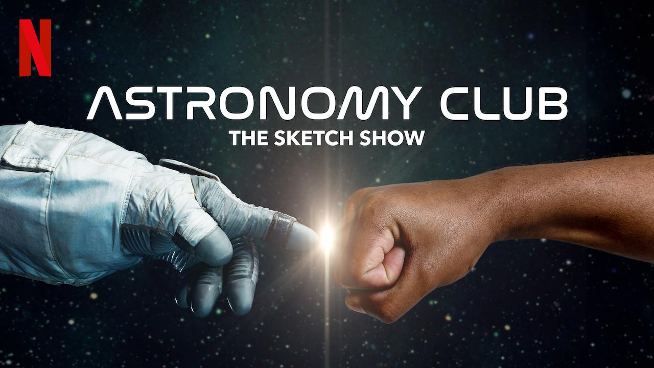 Astronomy Club: The Sketch Show on Netflix AUS/NZ