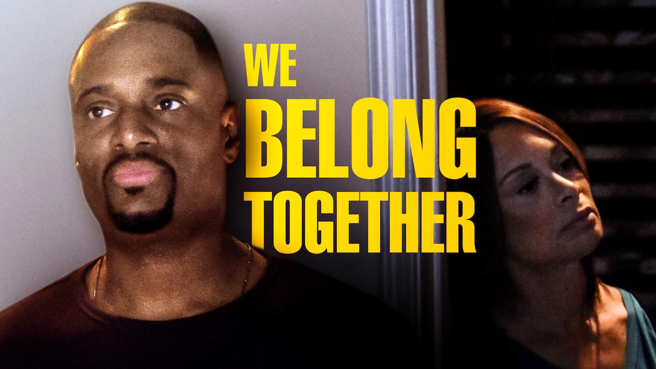 We Belong Together on Netflix AUS/NZ