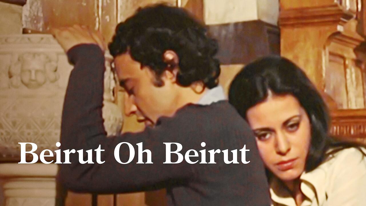 Beirut Oh Beirut on Netflix AUS/NZ