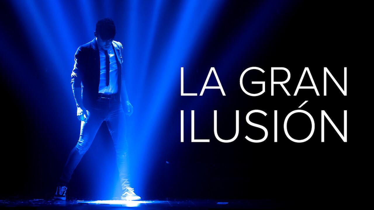 La Gran Ilusión on Netflix AUS/NZ