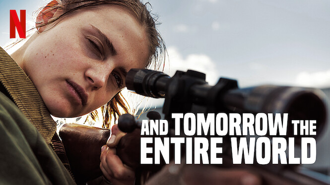 And Tomorrow the Entire World on Netflix AUS/NZ