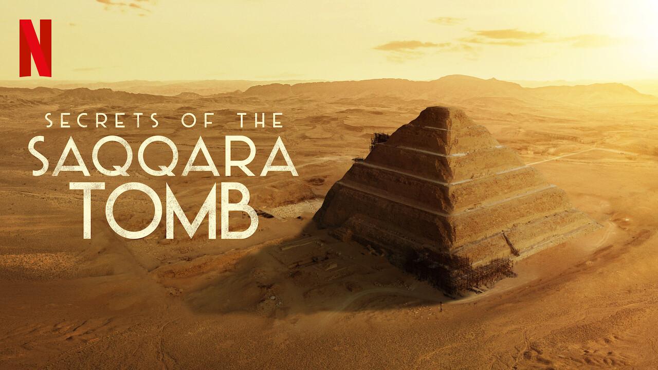 Secrets of the Saqqara Tomb on Netflix AUS/NZ