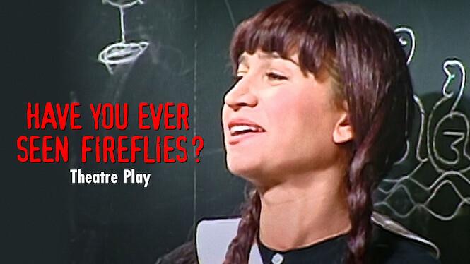 Have You Ever Seen Fireflies? - Theatre Play on Netflix AUS/NZ