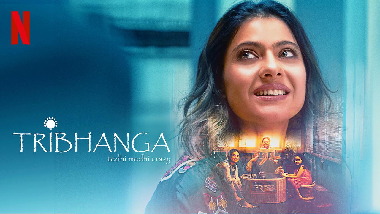 Tribhanga - Tedhi Medhi Crazy on Netflix AUS/NZ