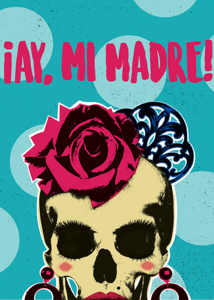 ¡Ay, mi madre! on Netflix AUS/NZ