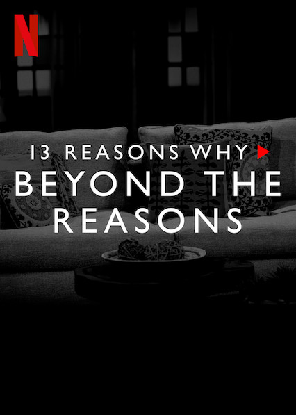 13 Reasons Why: Beyond the Reasons