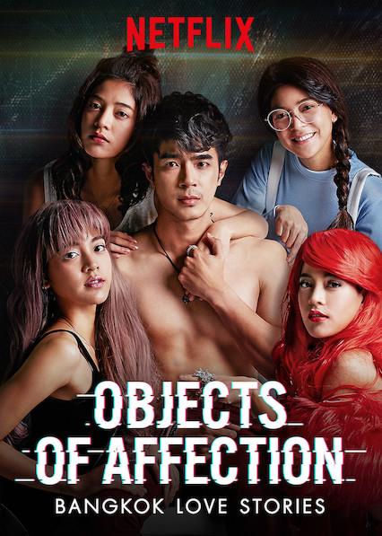 Bangkok Love Stories: Objects of Affection on Netflix AUS/NZ