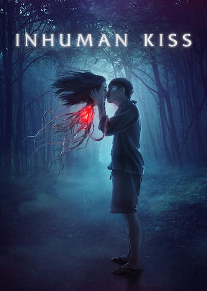 Inhuman Kiss on Netflix AUS/NZ