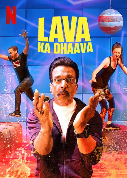 Lava Ka Dhaava on Netflix AUS/NZ