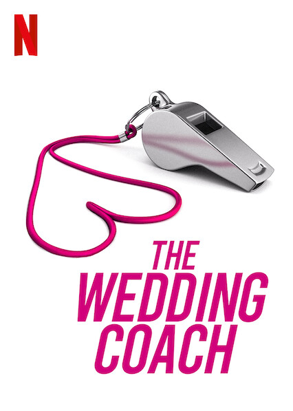 The Wedding Coach on Netflix AUS/NZ