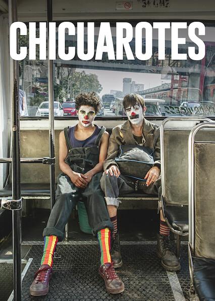 Chicuarotes on Netflix AUS/NZ