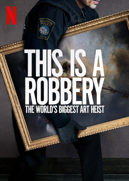 This Is a Robbery: The World's Biggest Art Heist on Netflix AUS/NZ