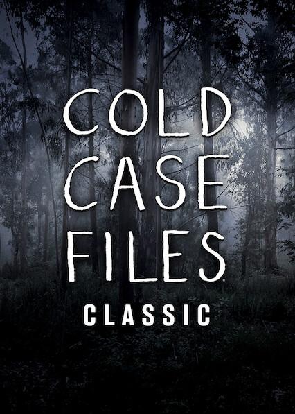 Cold Case Files Classic on Netflix AUS/NZ