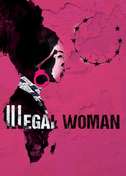 Illegal Woman on Netflix AUS/NZ