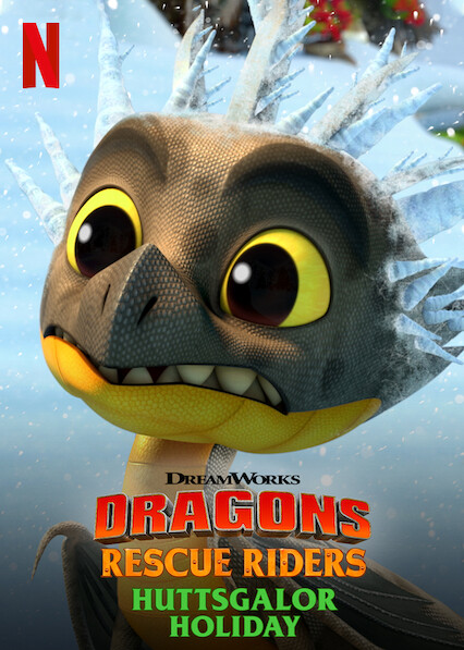 Dragons: Rescue Riders: Huttsgalor Holiday on Netflix AUS/NZ