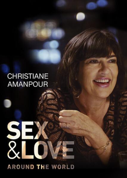 Christiane Amanpour: Sex & Love Around the World