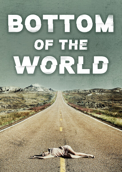 Bottom of the World on Netflix AUS/NZ