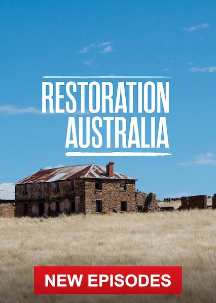 Restoration Australia on Netflix AUS/NZ