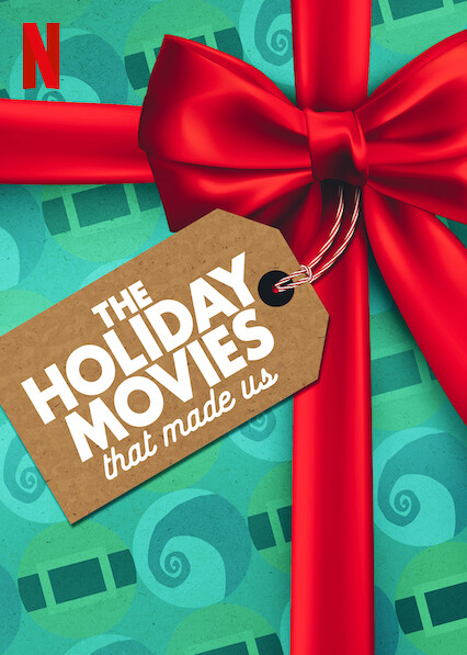 The Holiday Movies That Made Us on Netflix AUS/NZ
