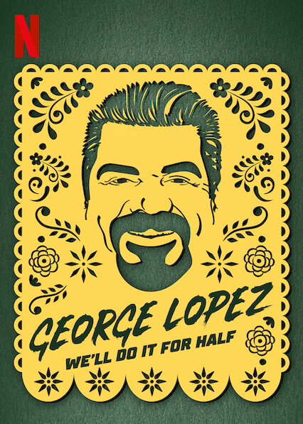 George Lopez: We'll Do It For Half