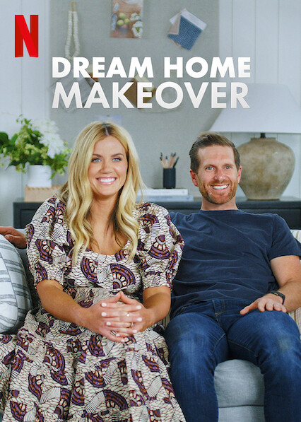 Dream Home Makeover on Netflix AUS/NZ