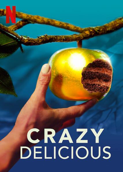 Crazy Delicious on Netflix AUS/NZ