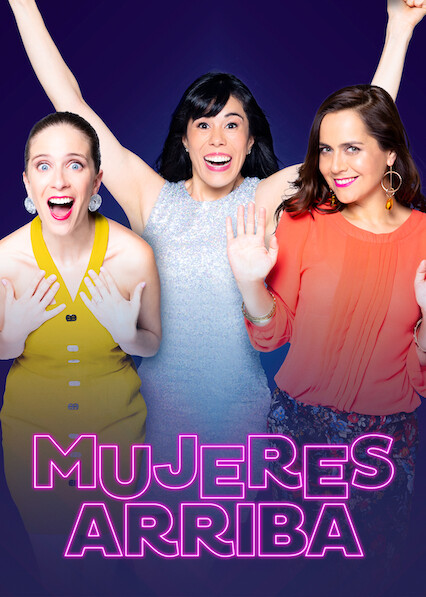 Mujeres arriba on Netflix AUS/NZ