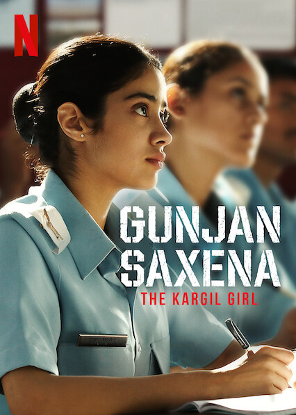 Is Gunjan Saxena The Kargil Girl Available To Watch On Netflix In Australia Or New Zealand Newonnetflixanz